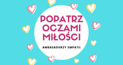 Popatrz Oczami Miłości Ambasadorzy Empatii Wirtualna Dojrzewalnia Ewa Panufnik