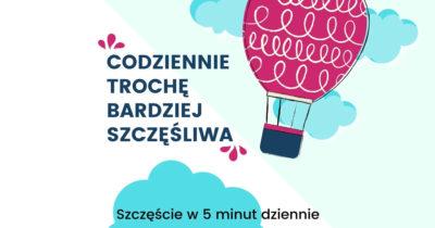Wirtualna Dojrzewalnia Ewa Panufnik Kurs Codziennie Trochę Bardziej Szczęśliwa – Szczęście w 5 minut dziennie