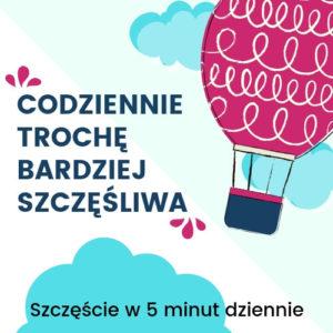 Wyzwanie online Codziennie Trochę Bardziej Szczęśliwa Wirtualna Dojrzewalnia Ewa Panufnik