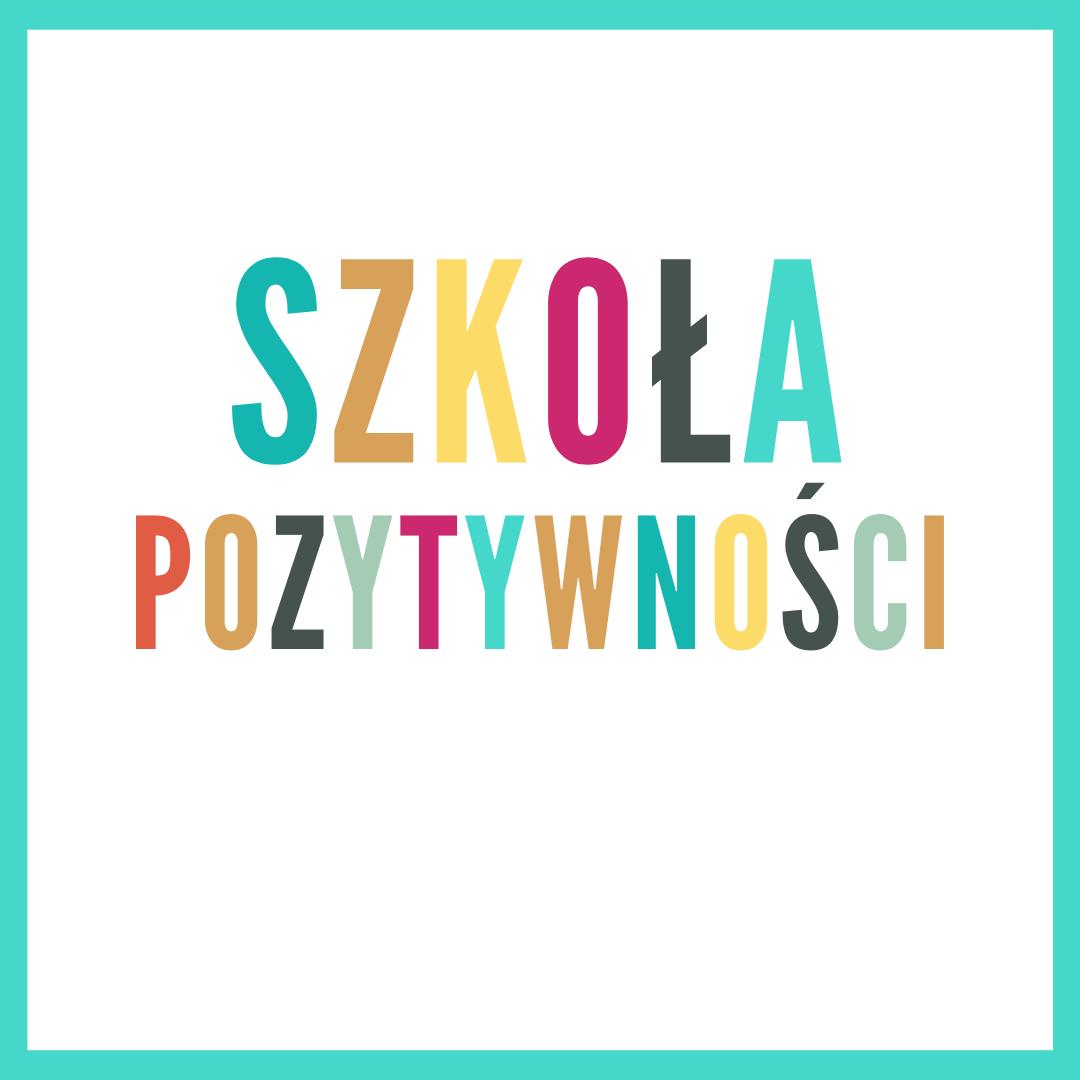 Szkoła Pozytywności Ewa Panufnik Wirtualna Dojrzewalnia