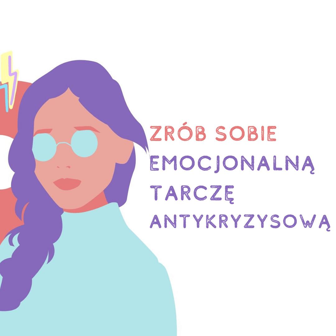 Zrób sobie emocjonalną tarczę antykryzysową Ewa Panufnik